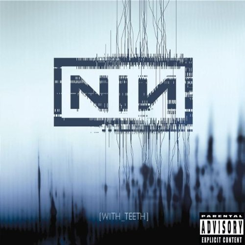 Nine Inch Nails With Teeth Explicit Version