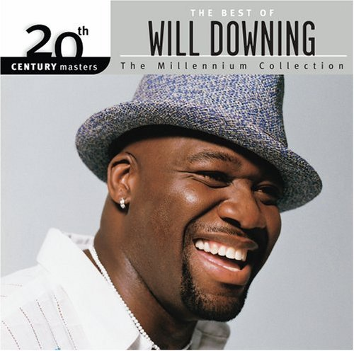 Will Downing Best Of Will Downing Millenniu Millennium Collection