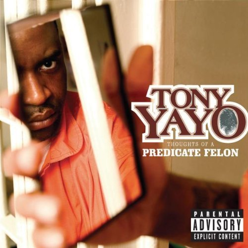 Tony Yayo Thoughts Of A Predicate Felon Explicit Version