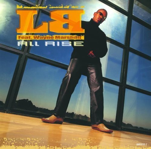 L.B. All Rise Feat. Wayne Marshall