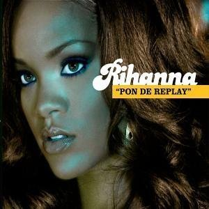 Rihanna Pon De Replay Import Aus