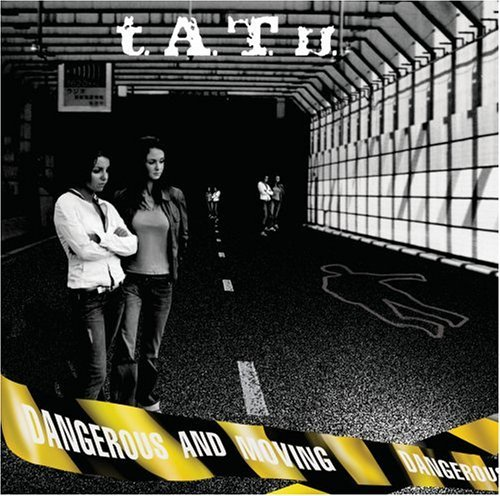 T.A.T.U. Dangerous & Moving