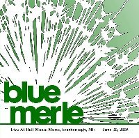 Blue Merle Live At Bull Moose Music