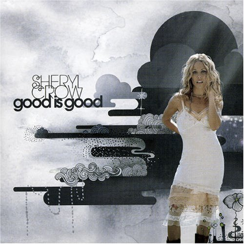 Sheryl Crow Good Is Good Import Eu