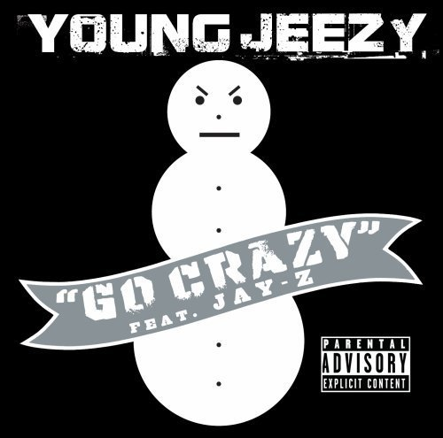 Young Jeezy Go Crazy Explicit Version Feat. Jay Z