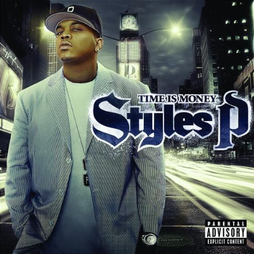Styles P Time Is Money Explicit Version
