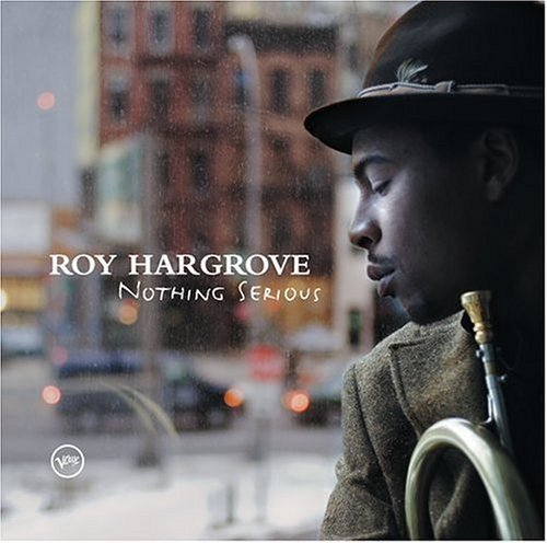 Roy Hargrove Nothing Serious