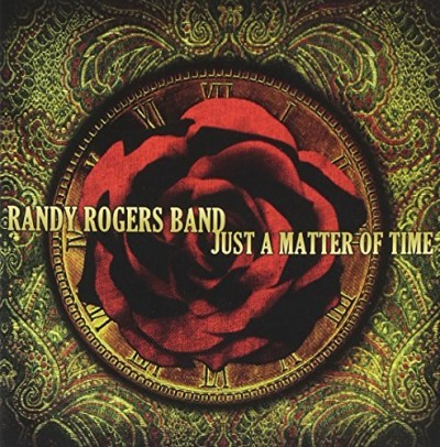 Randy Band Rogers Just A Matter Of Time