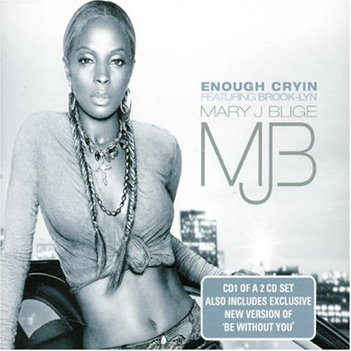 Blige Mary J. Enough Cryin' Feat. Brook Lynn