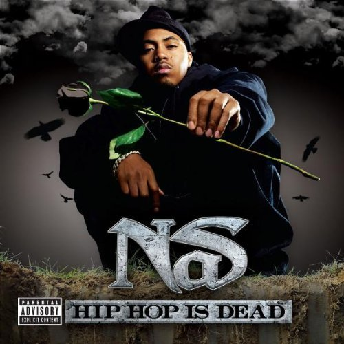 Nas Hip Hop Is Dead Explicit Version