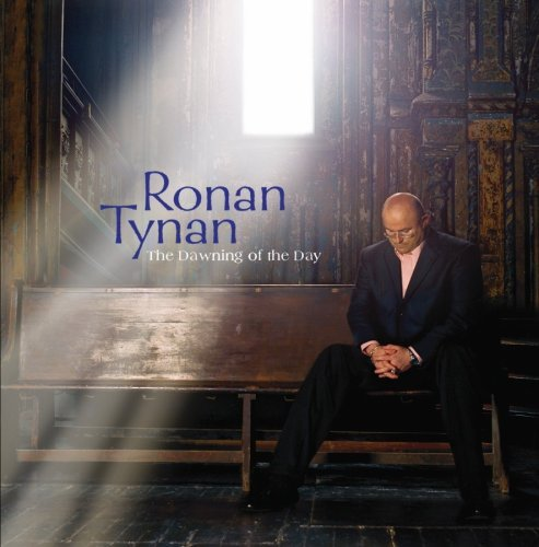 Ronan Tynan Dawning Of The Day Dawning Of The Day