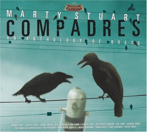 Marty Stuart Compadres An Anthology Of Due