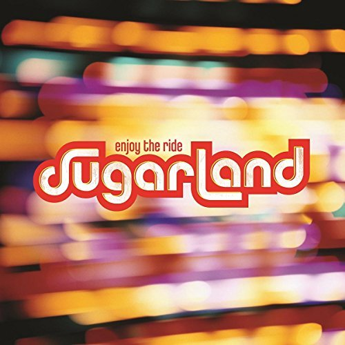 Sugarland Enjoy The Ride