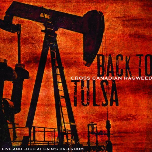 Cross Canadian Ragweed Back To Tulsa Live & Loud From 2 CD 2 CD Digipak