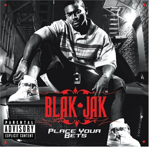 Blak Jak Place Your Bets Explicit Version