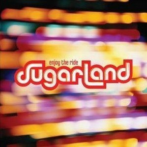 Sugarland Enjoy The Ride (+2 Bonus Tracks)