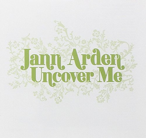 Jann Arden Uncover Me