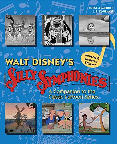 J. B. Kaufman Walt Disney's Silly Symphonies A Companion To The Classic Cartoon Series