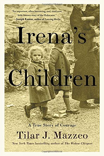 Tilar J. Mazzeo Irena's Children The Extraordinary Story Of The Woman Who Saved 2