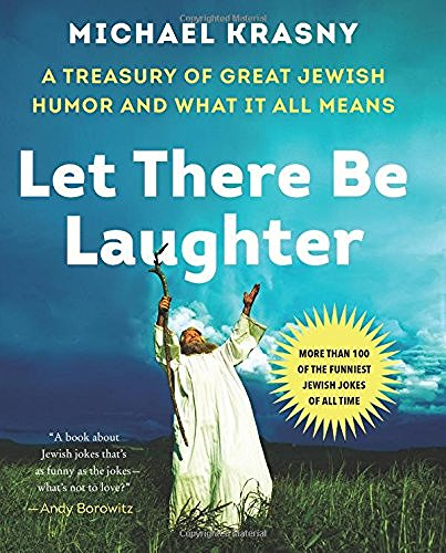 Michael Krasny Let There Be Laughter A Treasury Of Great Jewish Humor And What It All