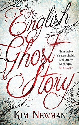 Kim Newman An English Ghost Story