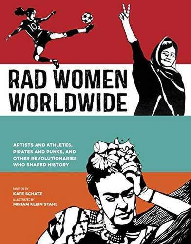 Kate Schatz Rad Women Worldwide Artists And Athletes Pirates And Punks And Othe