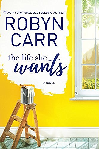 Robyn Carr The Life She Wants