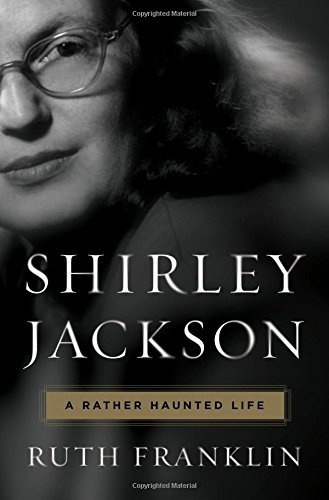 Ruth Franklin Shirley Jackson A Rather Haunted Life