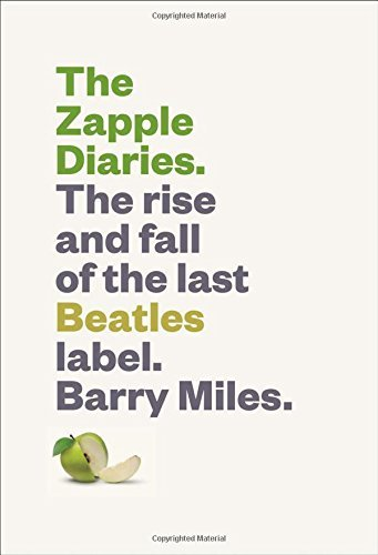 Barry Miles The Zapple Diaries The Rise And Fall Of The Last Beatles Label