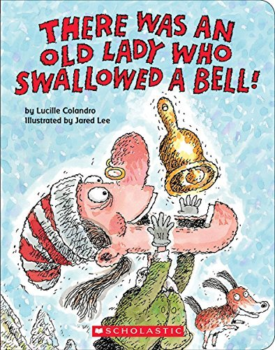 Lucille Colandro There Was An Old Lady Who Swallowed A Bell!