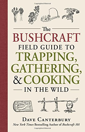 Dave Canterbury The Bushcraft Field Guide To Trapping Gathering