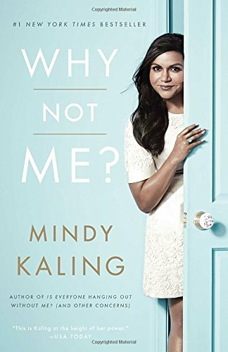 Mindy Kaling Why Not Me?