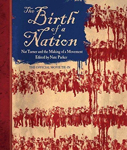 Nate Parker The Birth Of A Nation Nat Turner And The Making Of A Movement