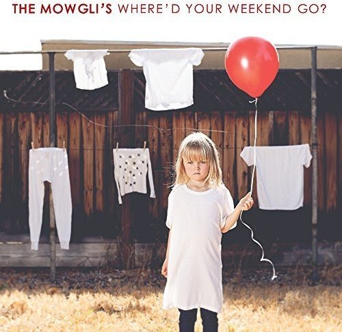 The Mowgli's Where'd Your Weekend Go?