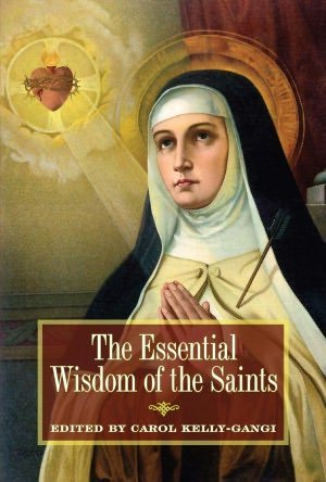 Carol Kelly Gangi The Essential Wisom Of The Saints