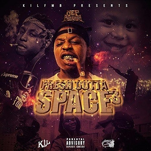 Nef The Pharaoh Fresh Outta Space 3 Explicit Version