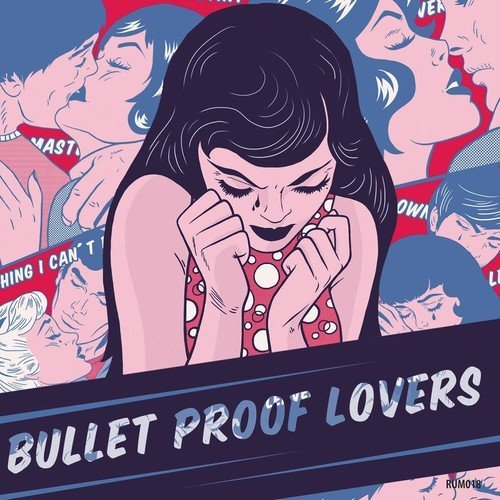 Bullet Proof Lovers Bullet Proof Lovers Import Gbr