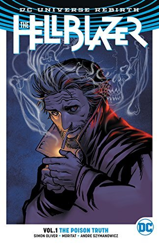 Simon Oliver The Hellblazer Vol. 1 The Poison Truth (rebirth)