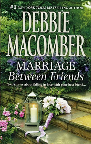Debbie Macomber Marriage Between Friends Turtleback Scho