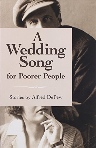 Alfred Depew A Wedding Song For Poorer People