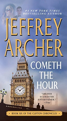 Jeffrey Archer Cometh The Hour Book Six Of The Clifton Chronicles