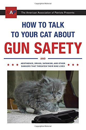 Zachary Auburn How To Talk To Your Cat About Gun Safety And Abstinence Drugs Satanism And Other Danger