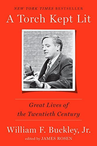 William F. Buckley A Torch Kept Lit Great Lives Of The Twentieth Century