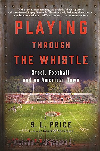 S. L. Price Playing Through The Whistle Steel Football And An American Town