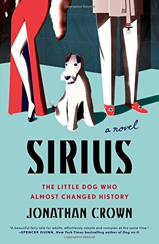 Jonathan Crown Sirius A Novel About The Little Dog Who Almost Changed H