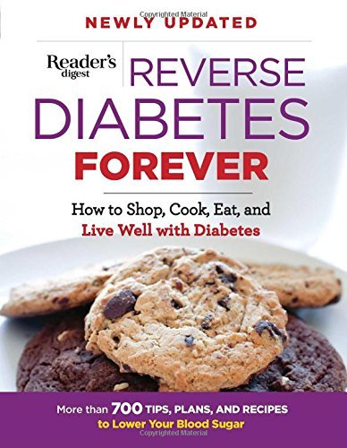 Editors At Reader's Digest Reverse Diabetes Forever Newly Updated How To Shop Cook Eat And Live Well With Diabete