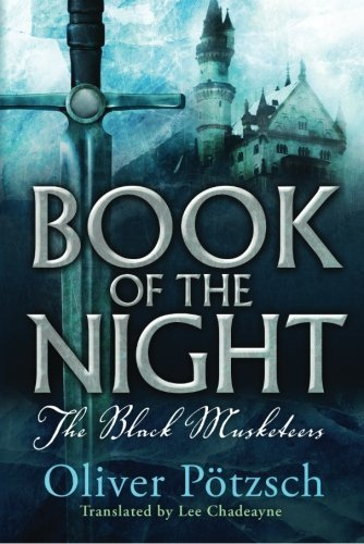 Oliver Potzsch Book Of The Night The Black Musketeers