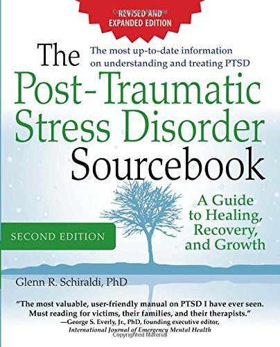 Glenn R. Schiraldi The Post Traumatic Stress Disorder Sourcebook Rev A Guide To Healing Recovery And Growth 0002 Edition;revised Expand