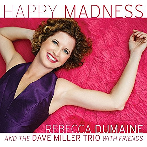 Dumaine Rebecca Miller Dave Happy Madness