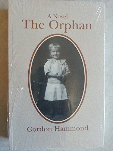 Gordon Hammond The Orphan A Novel
